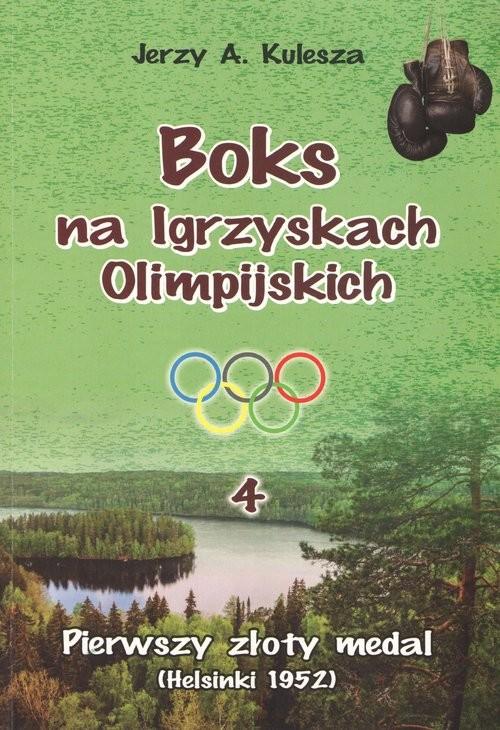 okładka Boks na Igrzyskach Olimpijskich 4 Pierwszy złoty medal (Helsinki 1952), Książka | Jerzy A. Kulesza