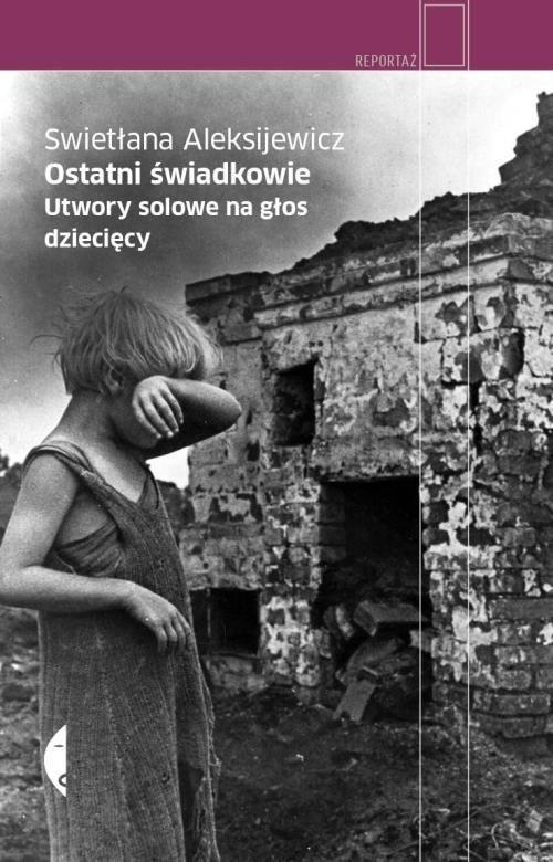 okładka Ostatni świadkowie, Książka | Swietłana Aleksijewicz