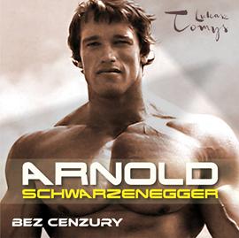 okładka Arnold Schwarzenegger bez cenzury. Prawdziwa biografia legendy sportu i filmu, Audiobook | Pawlak Renata