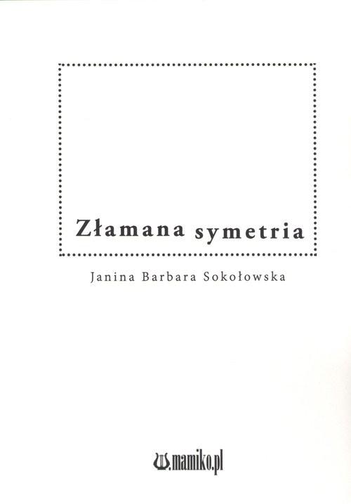 okładka Złamana symetria, Książka | Janina B. Sokołowska