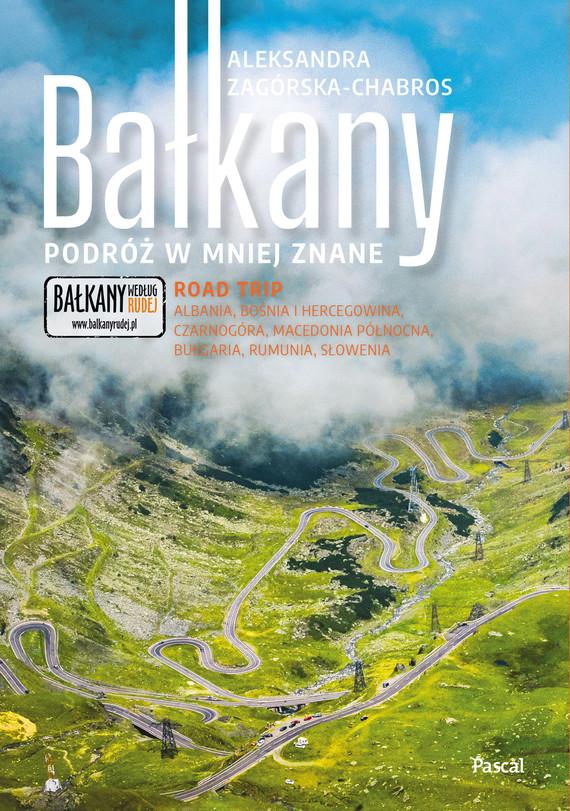 okładka Bałkany. Podróż w mniej znane, Ebook   Aleksandra Zagórska Chabros