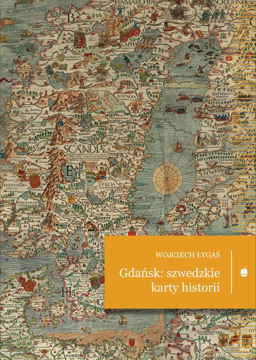 okładka Gdańsk: szwedzkie karty historii, Książka | Wojciech Łygaś