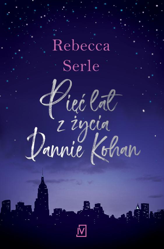 okładka Pięć lat z życia Dannie Kohanebook | epub, mobi | Rebecca Serle