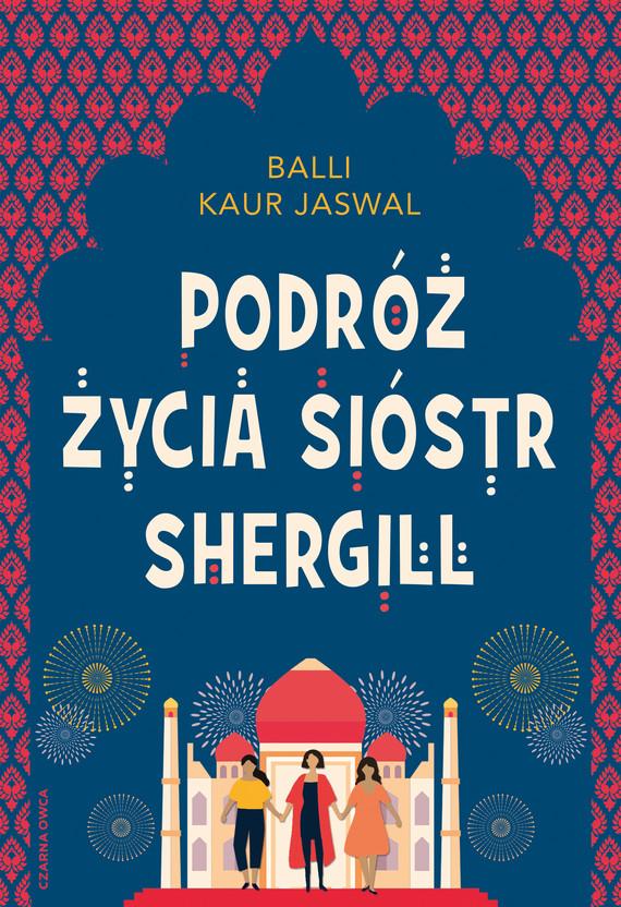 okładka Podróż życia Sióstr Shergill, Ebook   Balli Kaur Jaswal