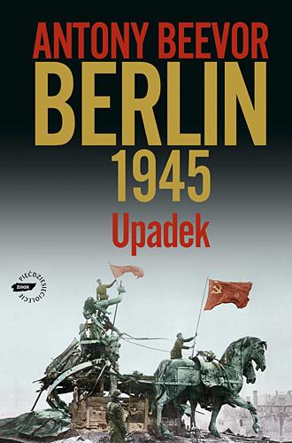 okładka Berlin 1945. Upadek, Książka   Antony Beevor