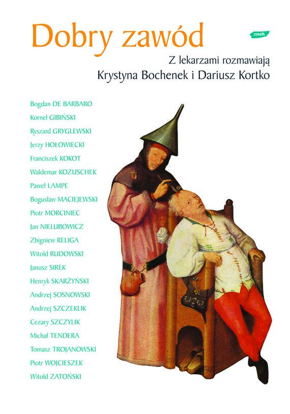 okładka Dobry zawód. Z lekarzami rozmawiają Krystyna Bochenek i Dariusz Kortko, Książka   Bochenek Krystyna, Kortko Dariusz