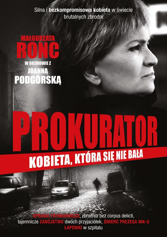 okładka Prokurator. Kobieta, która się nie bała, Książka | Joanna Podgórska, Małgorzata Ronc