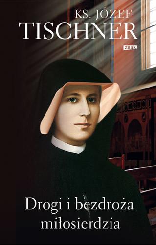 okładka Drogi i bezdroża miłosierdzia, Książka   Józef Tischner