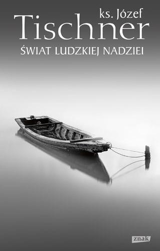 okładka Świat ludzkiej nadziei, Książka   Józef Tischner