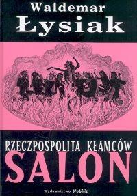 okładka Rzeczpospolita kłamców. Salon, Książka | Łysiak Waldemar