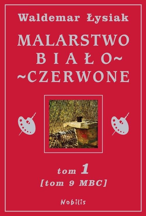 okładka Malarstwo biało-czerwone. Tom 1 (Tom 9 MBC), Książka | Łysiak Waldemar