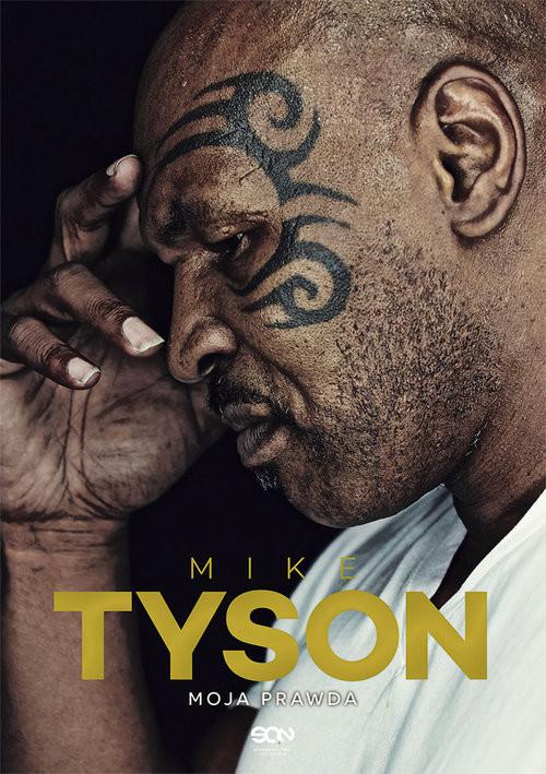 okładka Mike Tyson. Moja prawda, Książka   Mike Tyson, Larry  Sloman