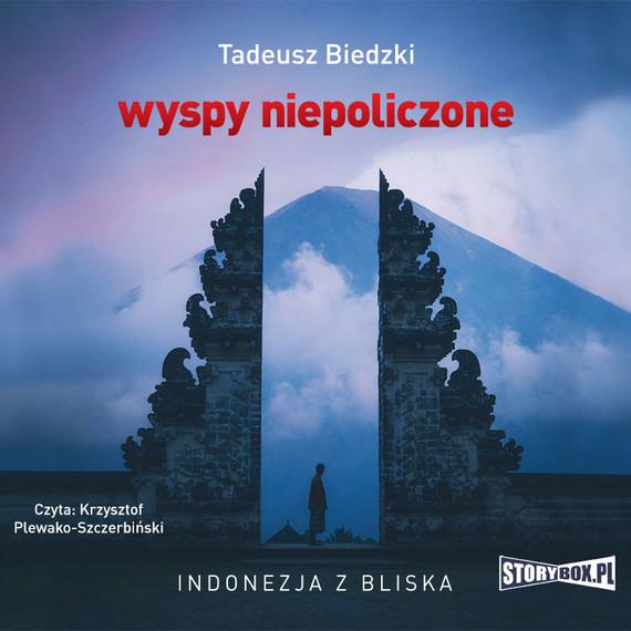 okładka Wyspy niepoliczone. Indonezja z bliskaaudiobook   MP3   Tadeusz Biedzki
