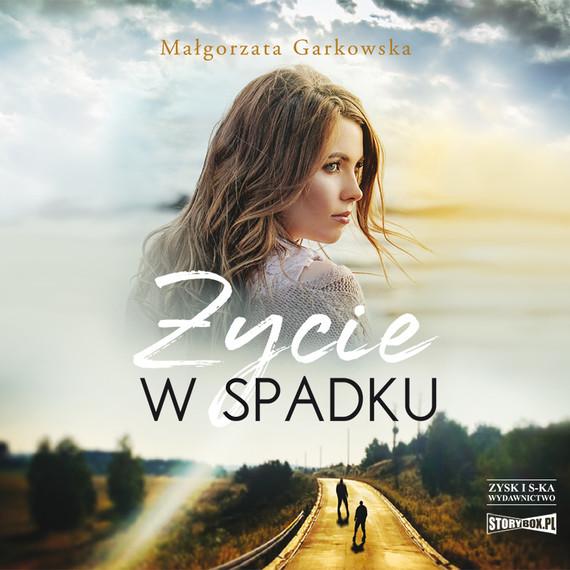 okładka Życie w spadkuaudiobook | MP3 | Małgorzata Garkowska
