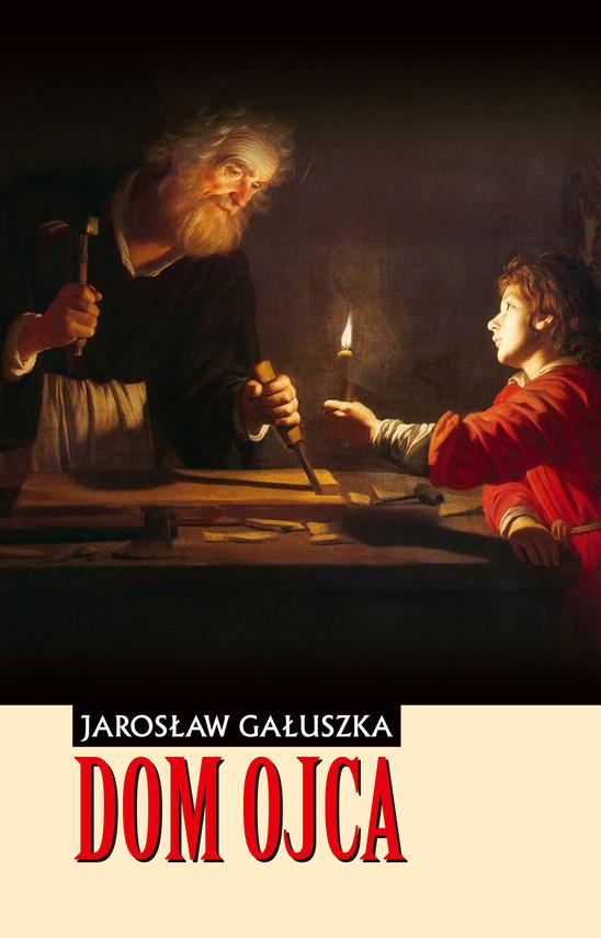 okładka Dom Ojcaebook   epub, mobi   Jarosław Gałuszka