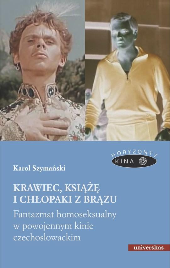 okładka Krawiec, książę i chłopaki z brązu. Fantazmat homoseksualny w powojennym kinie czechosłowackimebook | epub, mobi | Karol Szymański
