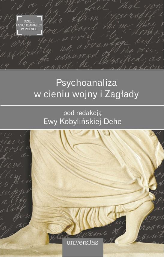 okładka Psychoanaliza w cieniu wojny i Zagładyebook | epub, mobi | Ewa  Kobylinska-Dehe