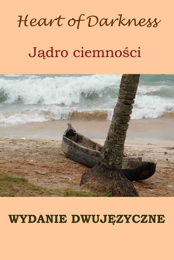 okładka Jądro ciemności. Wydanie dwujęzyczne z gratisamiebook | epub, mobi | Joseph Conrad