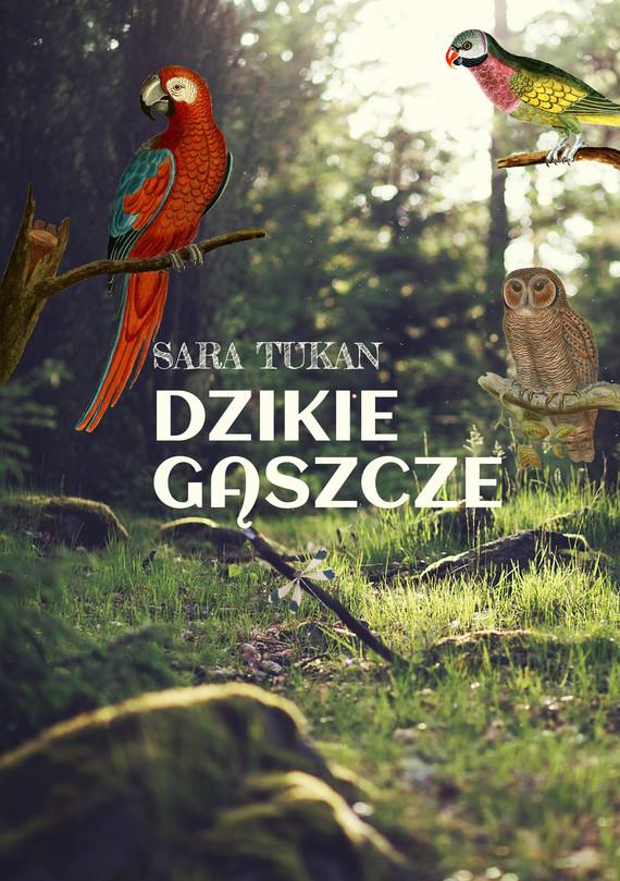 okładka Dzikie gąszczeebook | epub, mobi | Sara Tukan