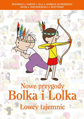 okładka Nowe przygody Bolka i Lolka. Łowcy tajemnicksiążka |  | Wojciech Bonowicz, Jerzy Illg, ...