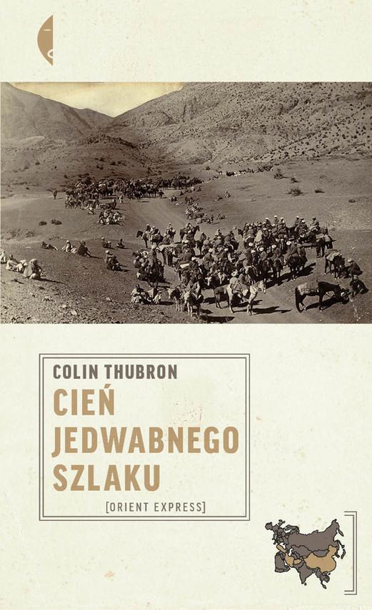 okładka Cień Jedwabnego szlakuebook | epub, mobi | Colin Thubron