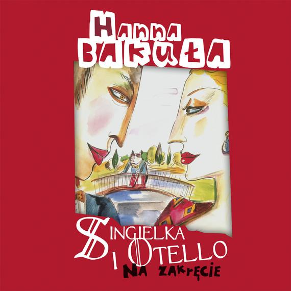 okładka Singielka i Otello. Na zakręcieaudiobook | MP3 | Hanna Bakuła