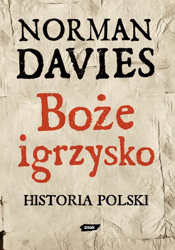 okładka Boże igrzysko. Historia Polski, Książka | Norman Davies