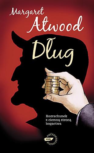 okładka Dług. Rozrachunek z ciemną stroną bogactwa, Książka   Margaret Atwood