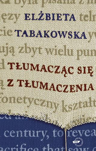 okładka Tłumacząc się z tłumaczenia, Książka | Tabakowska Elżbieta