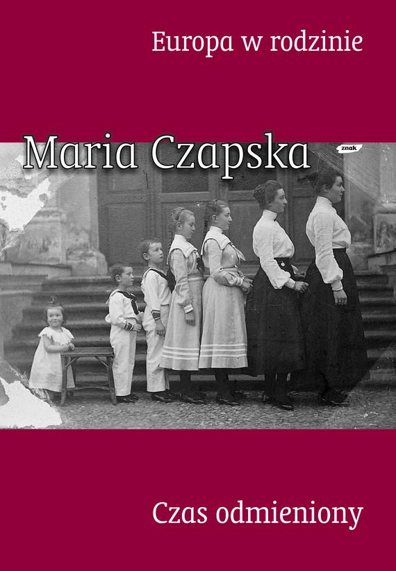 okładka Europa w rodzinie. Czas odmienionyksiążka |  | Maria Czapska