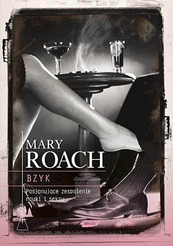 okładka Bzyk. Pasjonujące zespolenie nauki i seksuksiążka |  | Mary Roach