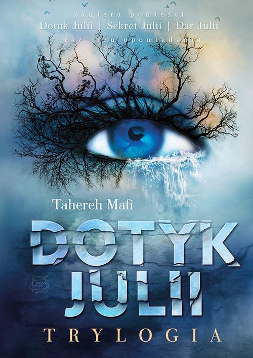 okładka Dotyk Julii. Trylogiaksiążka |  | Tahereh Mafi