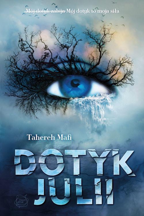 okładka Dotyk Juliiksiążka      Tahereh Mafi