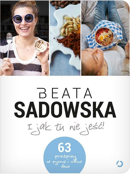 okładka I jak tu nie jeść!książka |  | Beata Sadowska