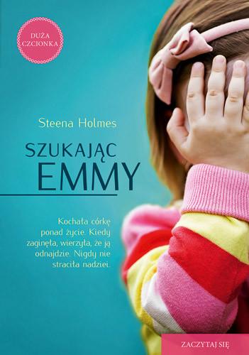 okładka Szukając Emmy , Książka   Steena Holmes
