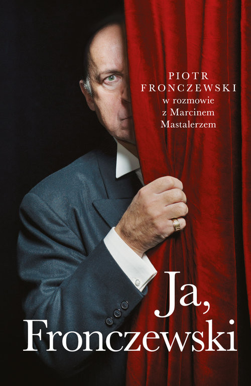 okładka Ja, Fronczewski, Książka | Piotr Fronczewski, Marcin  Mastalerz