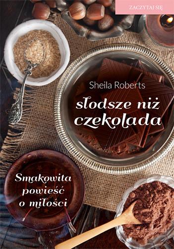 okładka Słodsze niż czekolada, Książka   Roberts Sheila