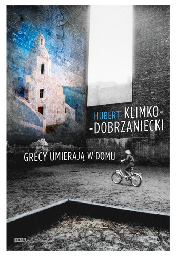 okładka Grecy umierają w domu, Książka | Hubert Klimko-Dobrzaniecki