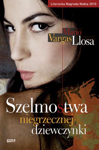 okładka Szelmostwa niegrzecznej dziewczynkiksiążka |  | Mario Vargas Llosa