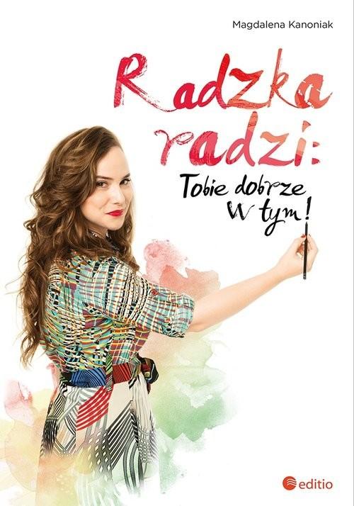 okładka Radzka radzi: Tobie dobrze w tym!książka |  | Kanoniak Magdalena