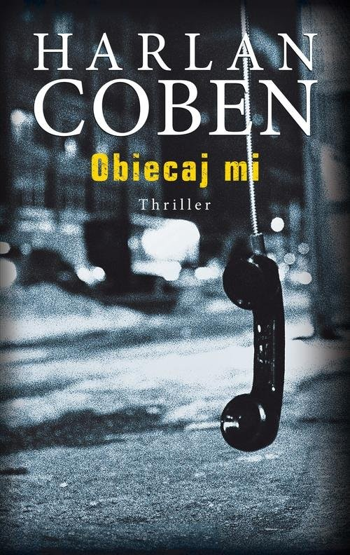 okładka Obiecaj mi, Książka | Harlan Coben