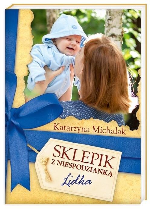okładka Sklepik z Niespodzianką. Lidka, Książka   Katarzyna Michalak
