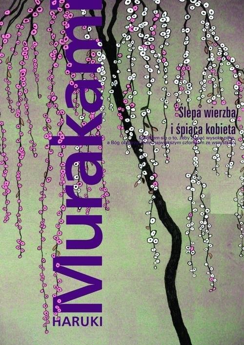 okładka Ślepa wierzba i śpiąca kobietaksiążka |  | Haruki Murakami