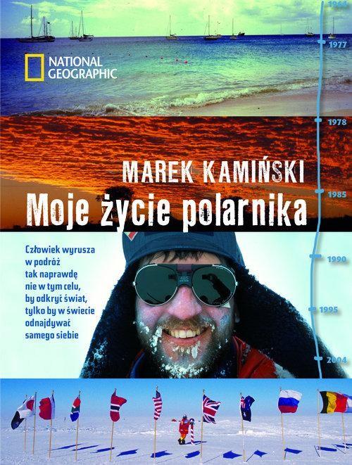 okładka Moje życie polarnika książka      Marek Kamiński