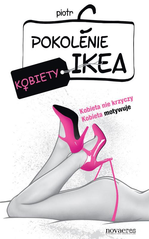 okładka Pokolenie Ikea. Kobiety, Książka   Piotr  C