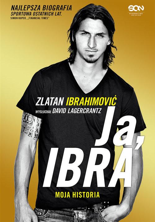 okładka Ja, Ibraksiążka      Zlatan  Ibrahimović, Lagercrantz David
