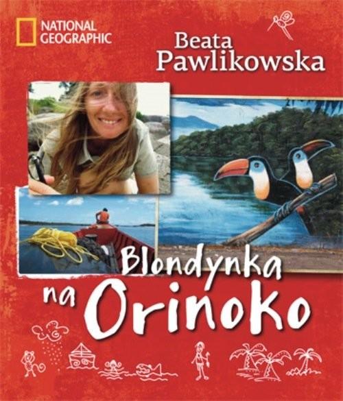 okładka Blondynka na Orinokoksiążka |  | Beata Pawlikowska