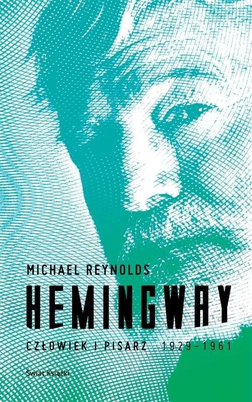 okładka Hemingway. Człowiek i pisarzksiążka |  | Reynolds Michael