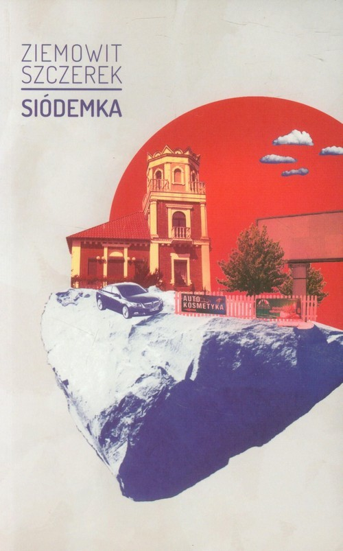 okładka Siódemka, Książka | Ziemowit Szczerek