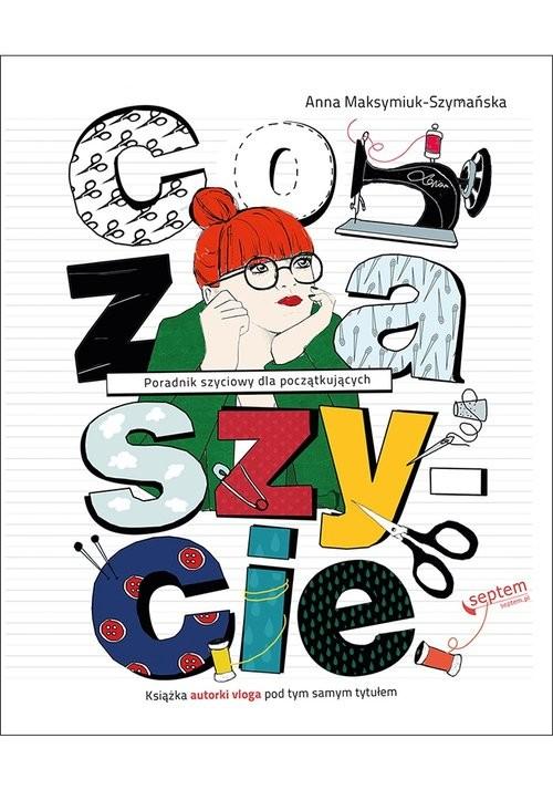 okładka Co za szycie!, Książka | Maksymiuk-Szymańska Anna